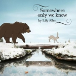 Lilly Alen - Somewhere Only We Know